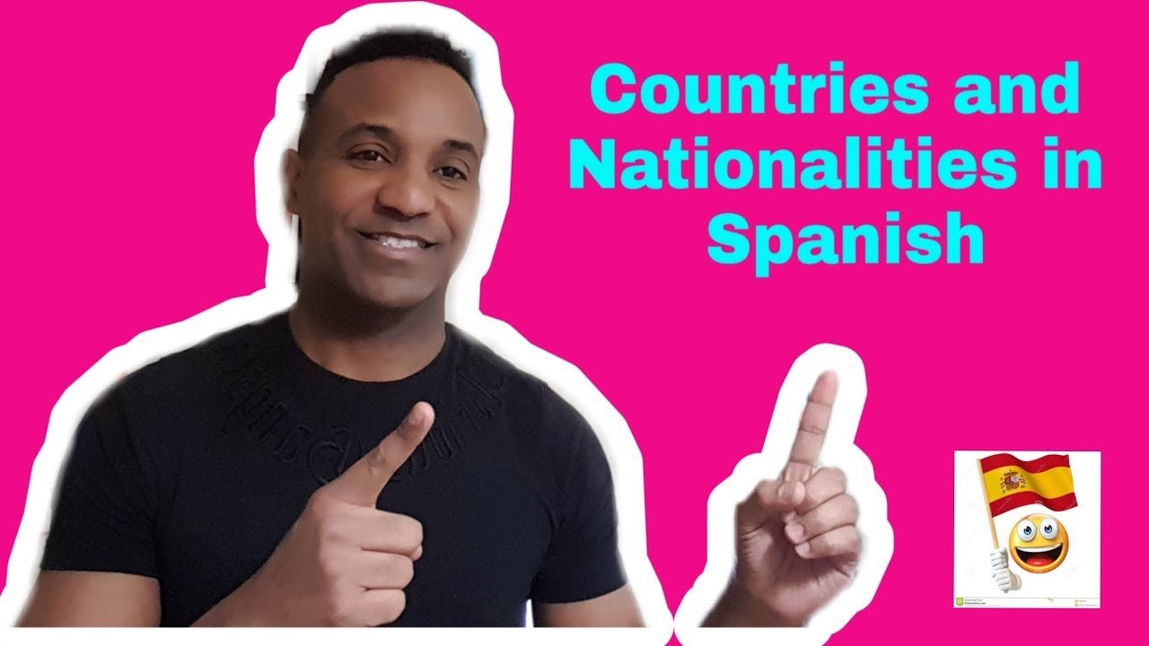 Countries and Nationalities in Spanish
